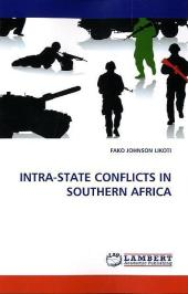 INTRA-STATE CONFLICTS IN SOUTHERN AFRICA - Fako J. Likoti