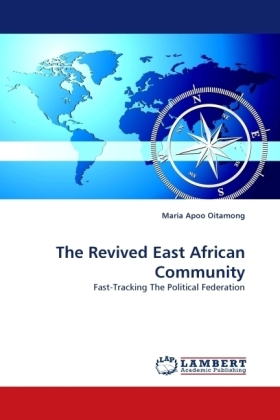 The Revived East African Community - Fast-Tracking The Political Federation