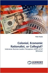 Colonial, Economic Rationalist, or Collegial?