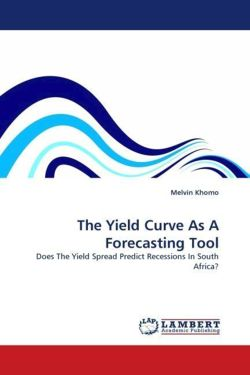 The Yield Curve As A Forecasting Tool