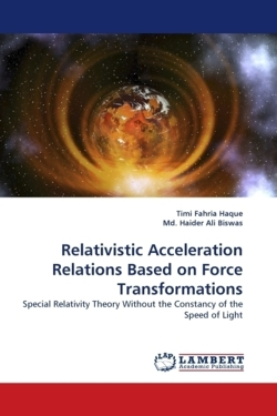 Relativistic Acceleration Relations Based on Force Transformations: Special Relativity Theory Without the Constancy of the Speed of Light