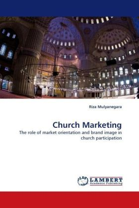 Church Marketing - The role of market orientation and brand image in church participation