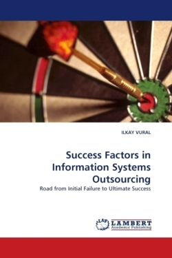 Success Factors in Information Systems Outsourcing: Road from Initial Failure to Ultimate Success