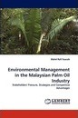 Environmental Management in the Malaysian Palm Oil Industry - Mohd Rafi Yaacob