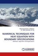 NUMERICAL TECHNIQUES FOR HEAT EQUATION WITH BOUNDARY SPECIFICATIONS