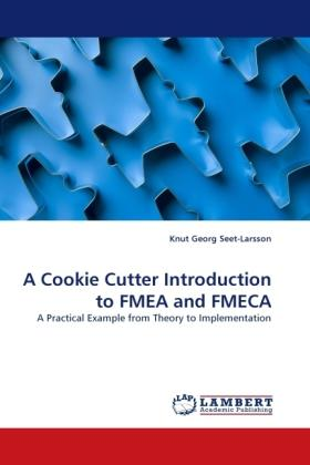 Seet-Larsson, K: Cookie Cutter Introduction to FMEA and FMEC - Knut Georg Seet-Larsson