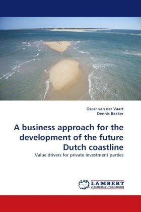 A business approach for the development of the future Dutch coastline - Value drivers for private investment parties