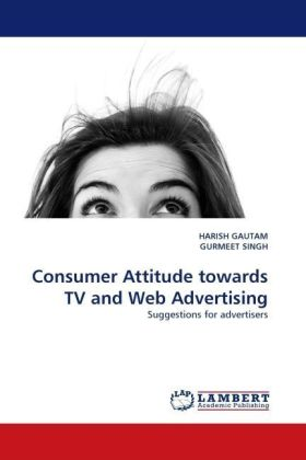 Consumer Attitude towards TV and Web Advertising - Suggestions for advertisers