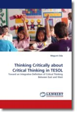 Thinking Critically about Critical Thinking in TESOL