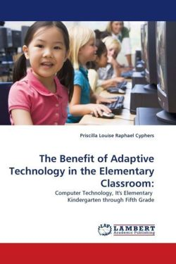 The Benefit of Adaptive Technology in the Elementary Classroom: