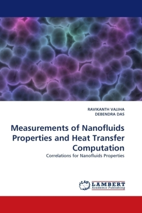 Measurements of Nanofluids Properties and Heat Transfer Computation - Correlations for Nanofluids Properties - Vajjha, Ravikanth / Das, Debendra