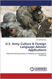 U.S. Army Culture & Foreign Language Advisor Applications - Schnell Jim (Editor)