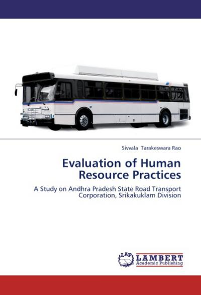 Evaluation of Human Resource Practices - Sivvala Tarakeswara Rao