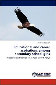 Educational And Career Aspirations Among Secondary School Girls - S. N. Chieni Cookson