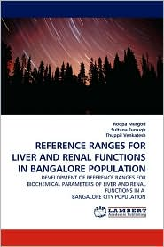 Reference Ranges for Liver and Renal Functions in Bangalore Population - Roopa Murgod, Sultana Furruqh, Thuppil Venkatesh