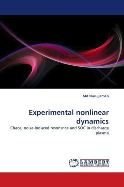 Experimental nonlinear dynamics: Chaos, noise-induced resonance and SOC in discharge plasma