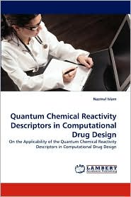 Quantum Chemical Reactivity Descriptors in Computational Drug Design - Nazmul Islam