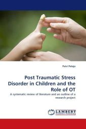 Post Traumatic Stress Disorder in Children and the Role of OT - Paivi Petaja