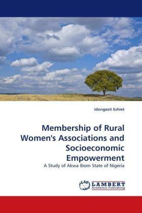 Membership of Rural Women's Associations and Socioeconomic Empowerment - A Study of Akwa Ibom State of Nigeria