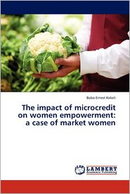 The Impact of Microcredit on Women Empowerment: A Case of Market Women
