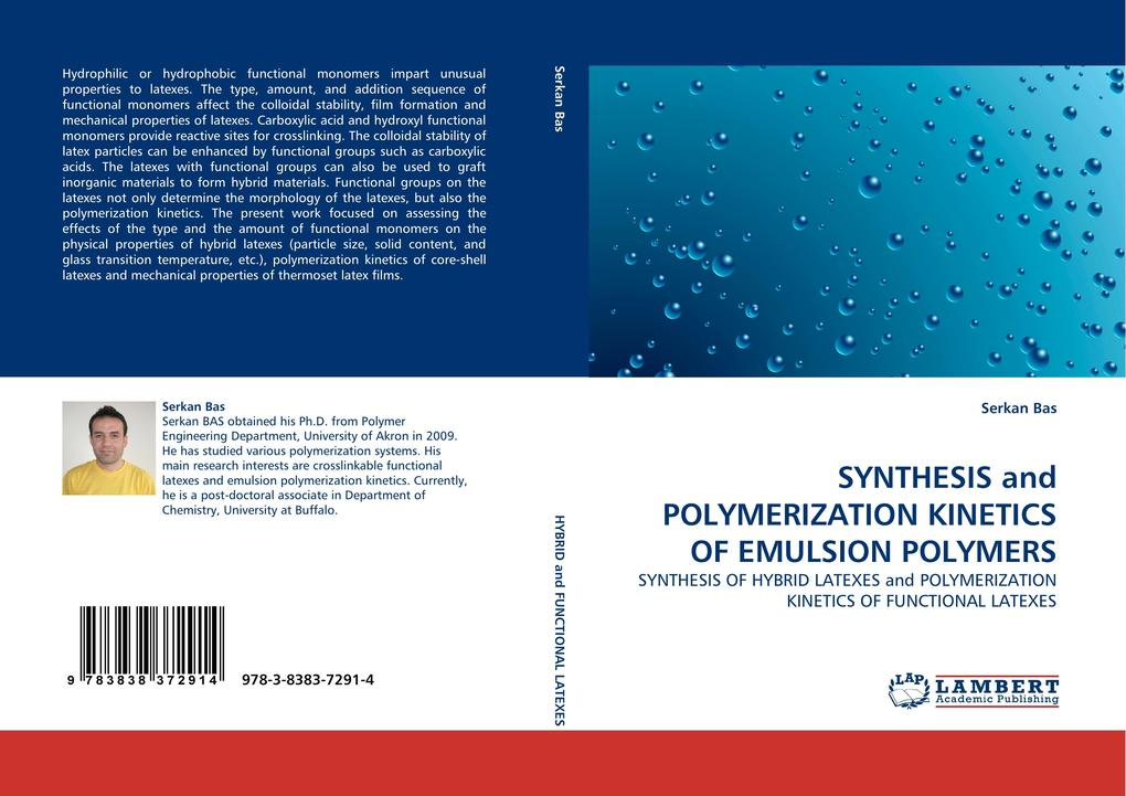 SYNTHESIS and POLYMERIZATION KINETICS OF EMULSION POLYMERS als Buch von Serkan Bas - LAP Lambert Acad. Publ.