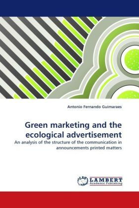 Green marketing and the ecological advertisement - An analysis of the structure of the communication in announcements printed matters - Guimaraes, Antonio Fernando