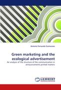 Green marketing and the ecological advertisement: An analysis of the structure of the communication in announcements printed matters