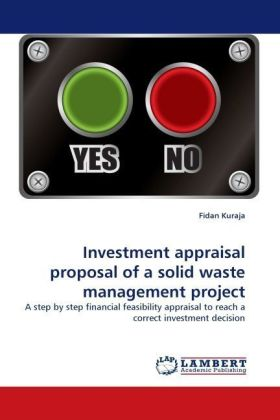 Investment appraisal proposal of a solid waste management project - A step by step financial feasibility appraisal to reach a correct investment decision - Kuraja, Fidan