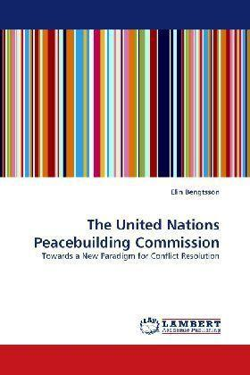 The United Nations Peacebuilding Commission