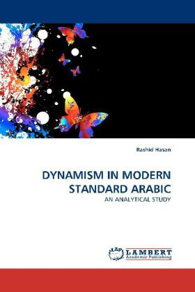 DYNAMISM IN MODERN STANDARD ARABIC - AN ANALYTICAL STUDY