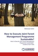 How to Execute Joint Forest Management Programme Sustainable?