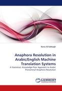 Anaphora Resolution in Arabic/English Machine Translation Systems