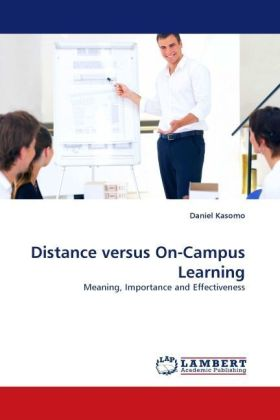 Distance versus On-Campus Learning - Meaning, Importance and Effectiveness - Kasomo, Daniel