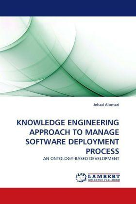 Knowledge Engineering Approach To Manage Software Deployment Process
