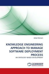 KNOWLEDGE ENGINEERING APPROACH TO MANAGE SOFTWARE DEPLOYMENT PROCESS - Jehad Alomari
