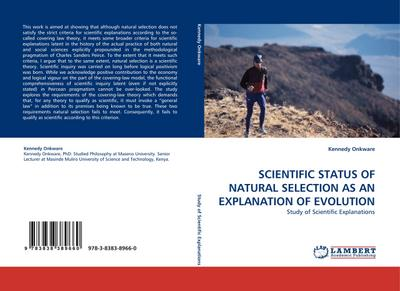 SCIENTIFIC STATUS OF NATURAL SELECTION AS AN EXPLANATION OF EVOLUTION - Kennedy Onkware