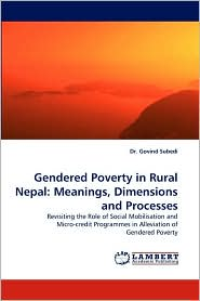 Gendered Poverty in Rural Nepal: Meanings, Dimensions and Processes - Govind Subedi, Dr Govind Subedi