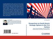 HEO, Sun-Nyung: Perspectives on South Korea´s Strategic Options in the 21st Century