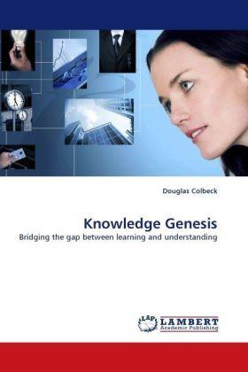 Knowledge Genesis - Bridging the gap between learning and understanding