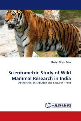 Scientometric Study of Wild Mammal Research in India - Authorship, Distribution and Research Trend