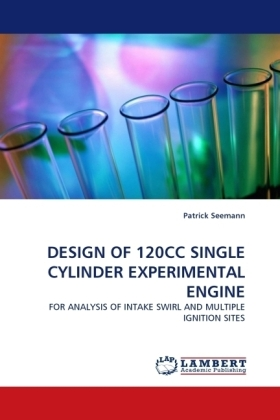DESIGN OF 120CC SINGLE CYLINDER EXPERIMENTAL ENGINE - FOR ANALYSIS OF INTAKE SWIRL AND MULTIPLE IGNITION SITES
