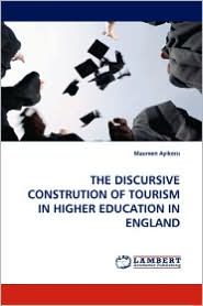 The Discursive Constrution of Tourism in Higher Education in England