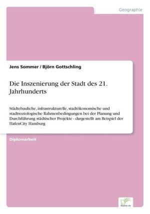 Die Inszenierung Der Stadt Des 21. Jahrhunderts - Jens Sommer, Bjorn Gottschling