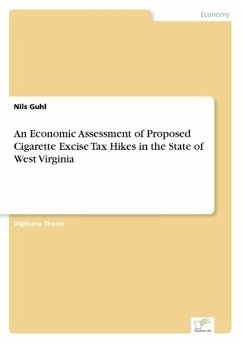 An Economic Assessment of Proposed Cigarette Excise Tax Hikes in the State of West Virginia - Guhl, Nils
