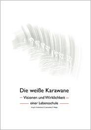 Die wei e Karawane - Dieter Jarzombek P Barbara Strohschein (Editor)