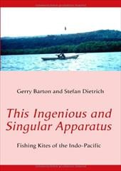 This Ingenious and Singular Apparatus - Barton, Gerry / Dietrich, Stefan