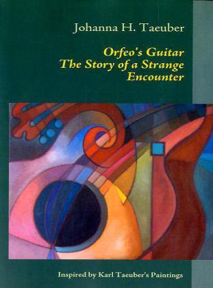 Orfeo's Guitar    The Story of a Strange Encounter