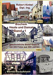 Bischem - heute und damals Band 1 PB