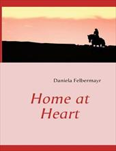 HOME AT HEART - Felbermayr, Daniela