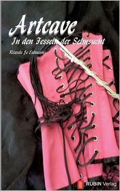 Artcave in Den Fesseln Der Sehnsucht - Ricarda Jo Eidmann